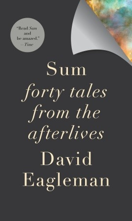 sum forty tales from the afterlives david eagleman