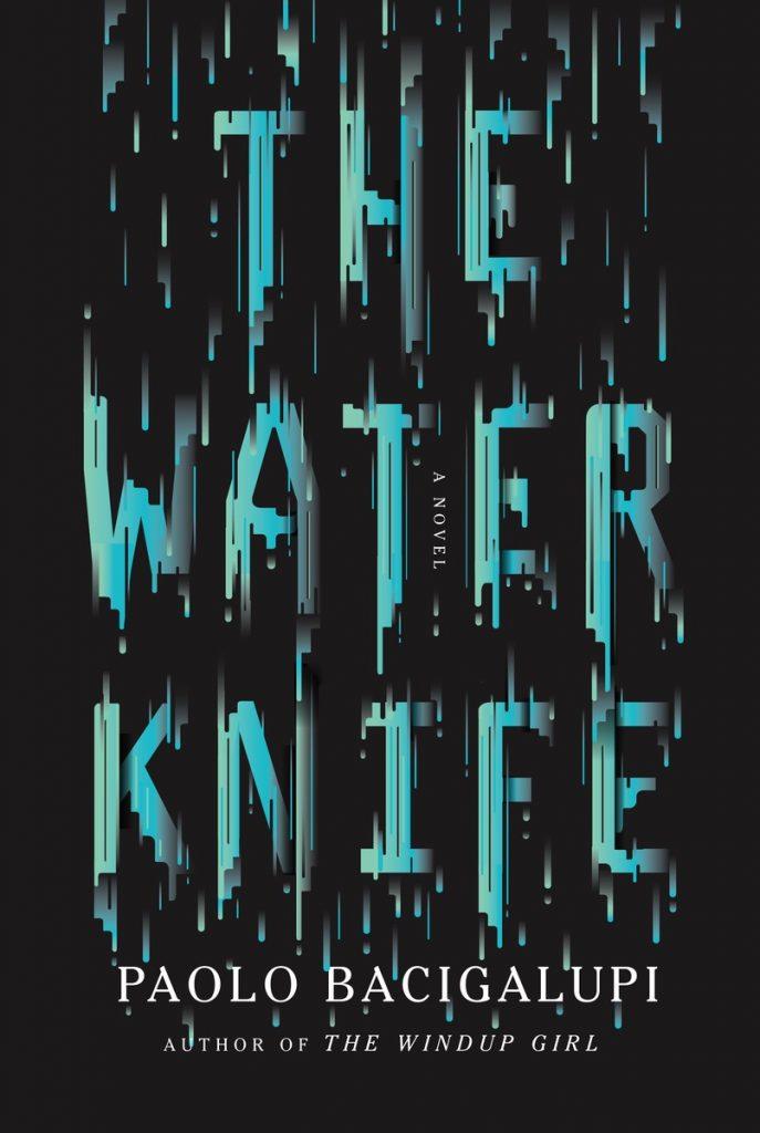 TheWaterKnife-PaoloBacigalupi